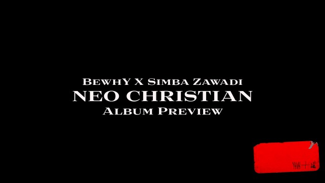 BewhY X Son Simba [NEO CHRISTIAN] Album Preview