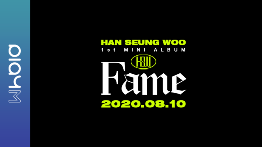 Han Seung Woo 1st Mini Album [Fame] CONCEPT ROLL #HAN