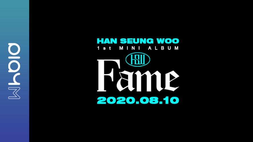 한승우 1st Mini Album [Fame] CONCEPT ROLL #WOO