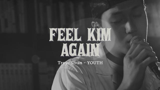 [FEEL KIM AGAIN] 김필 (Kim Feel) - YOUTH (Troye Sivan COVER)