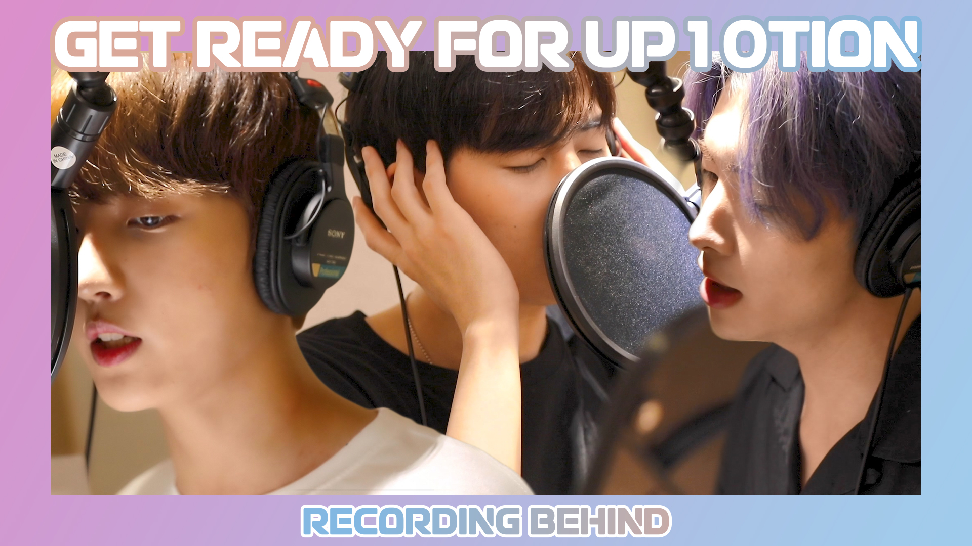 Get ready for UP10TION - RECORDING BEHIND