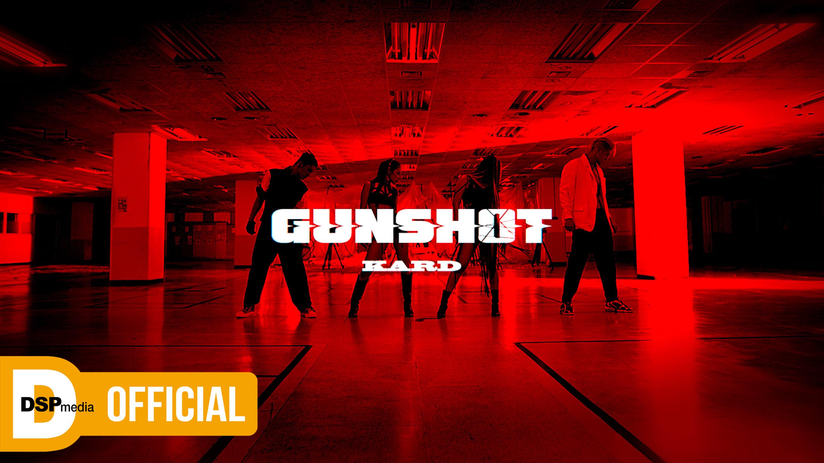 KARD - GUNSHOT _ Performance Video