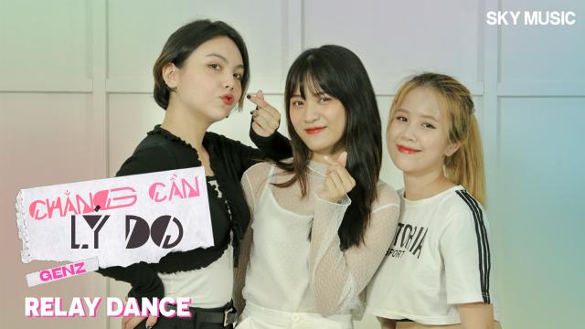 Chẳng Cần Lý Do - GENZ | Relay Dance