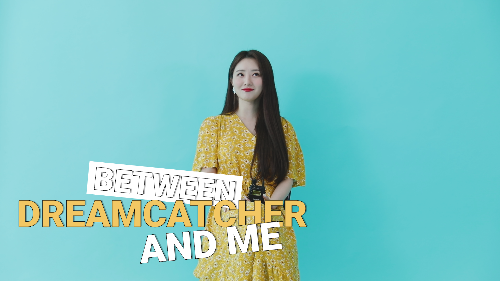 BETWEEN DREAMCATCHER AND ME | 버릇