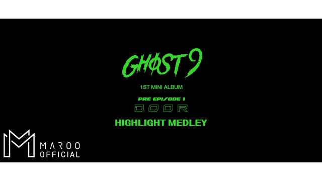 [GHOST9] PRE EPISODE 1 : DOOR_ Highlight Medley