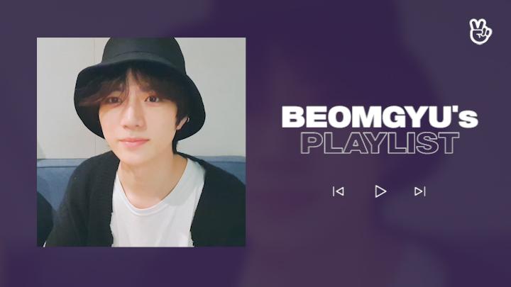 [VPICK! Playlist] TXT BEOMGYU's Play List🐻🎶