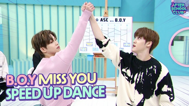 B.O.Y 'Miss You' speed up dance