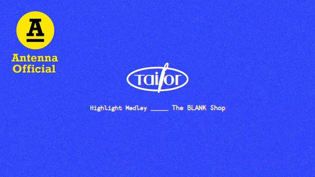 The BLANK Shop 'Tailor' Highlight Medley