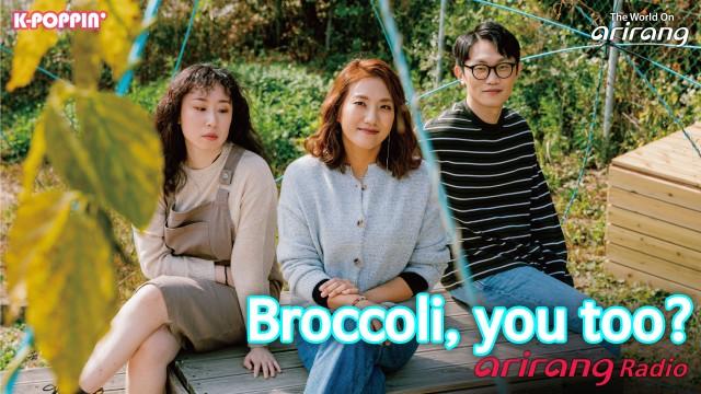 Arirang Radio (K-Poppin'/ Broccoli, you too? 브로콜리 너마저)