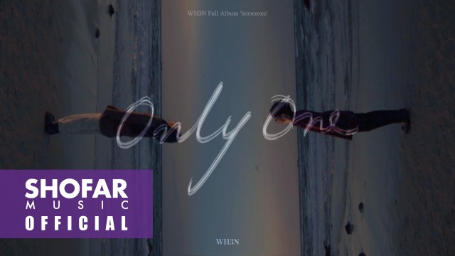 [MV] WH3N - 'Only One'