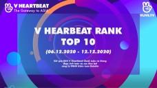 Top 10 V HEARTBEAT Rank tuần 06.12 ~ 12.12