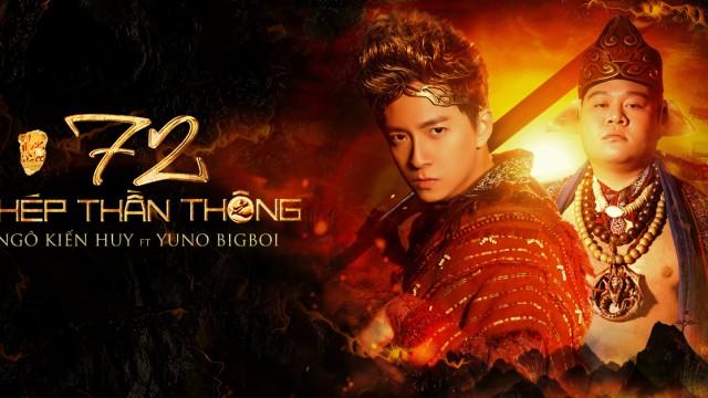 72 PHÉP THẦN THÔNG - NGÔ KIẾN HUY x YUNO BIGBOI x MASEW | Official Music Video