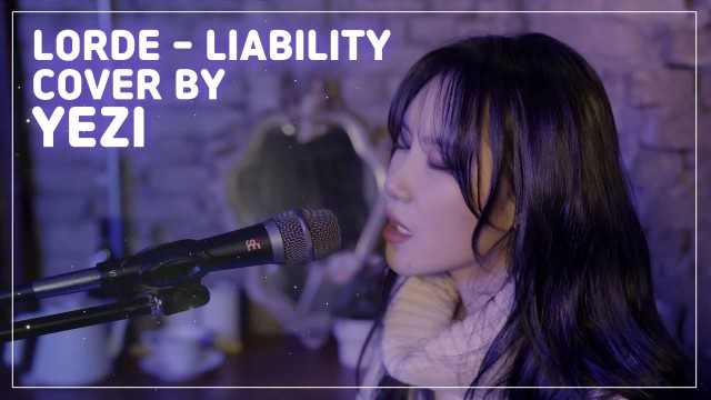 [COVER] Lorde - Liability    Cover by YEZI (예지)