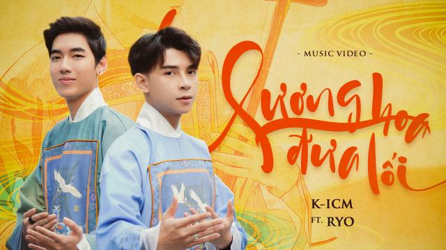 K-ICM ft RYO l Sương hoa đưa lối MV