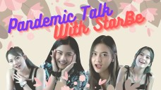 Pandemi Talk With StarBe