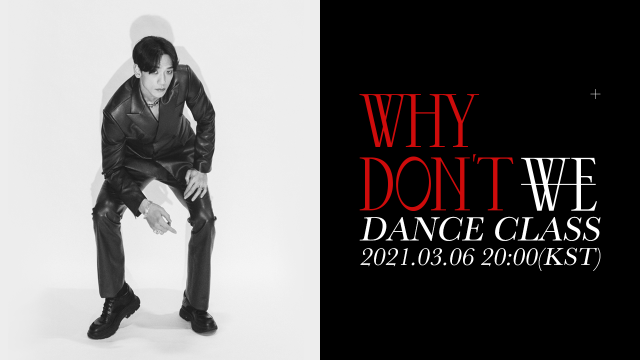'WHY DON'T WE' DANCE CLASS