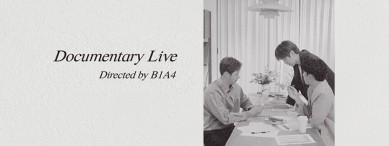 Documentary Live - directed by B1A4