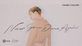 [Enter code number] Beyond LIVE - TAEMIN : N.G.D.A (Never Gonna Dance Again)
