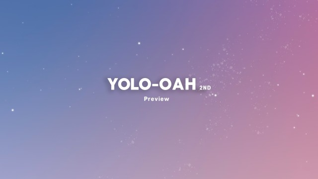 YOLO-OAH 2nd - PREVIEW