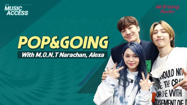 [Arirang Radio] Pop&Going with M.O.N.T Narachan 나라찬 & Alexa 알렉사