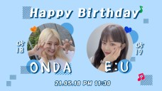 🎉HAPPY BIRTHDAY ONDA & E:U