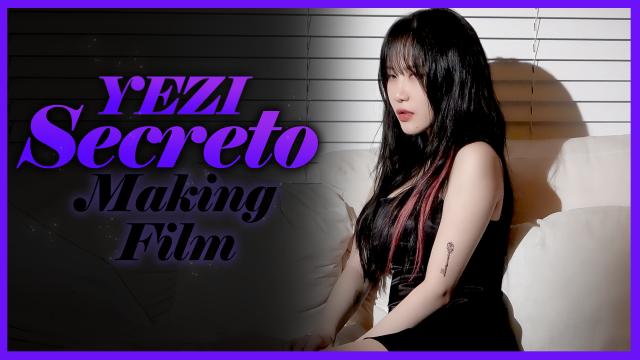 [Special Clip] YEZI(예지) - 'Secreto' Making Film