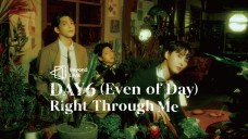 Beyond LIVE – DAY6 (Even of Day) : Right Through Me