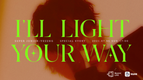 [Beyond LIVE] SUPER JUNIOR-YESUNG  Special Event ~ I'll light your way~