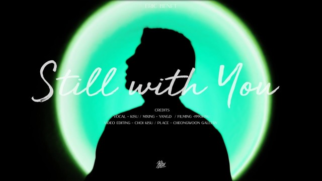 Eric Benet(에릭 베넷) - Still With You (cover by 기수KISU)