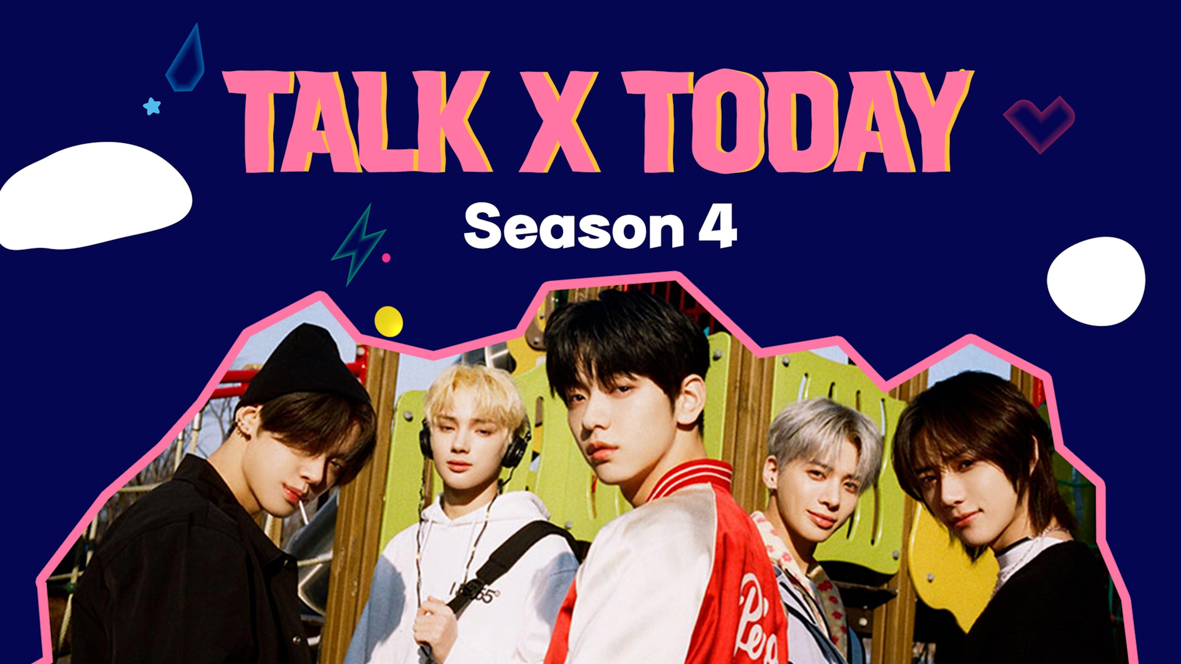 TALK X TODAY : Season4 Teaser - TXT (투모로우바이투게더)