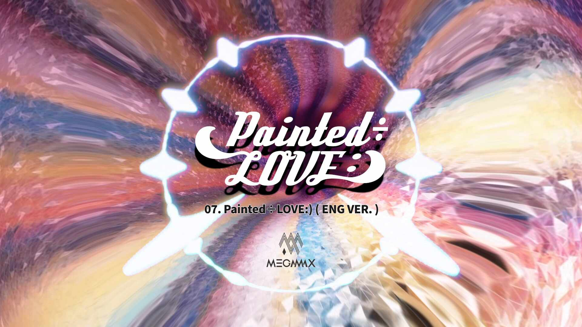MGX [ 메가맥스 ] 07 I Painted÷LOVE:) ( ENG. )