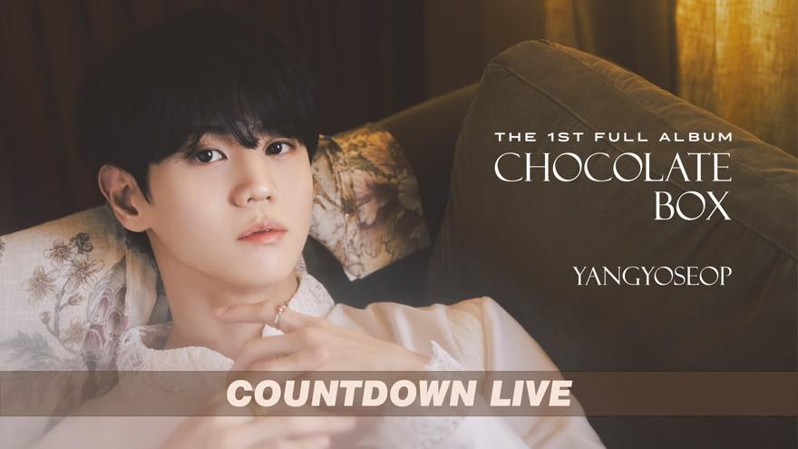 YANG YO SEOP [Chocolate Box] COUNTDOWN LIVE