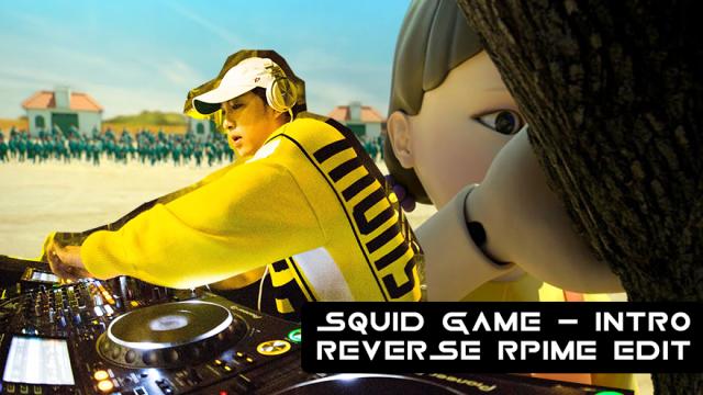 Squid Game - Intro (Reverse Prime Edit)