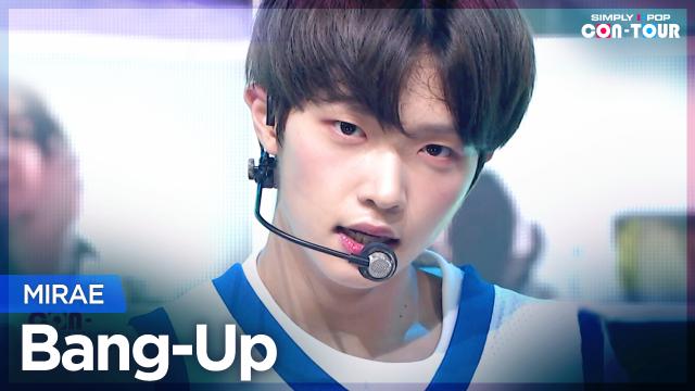 [Simply K-Pop CON-TOUR] MIRAE (미래소년) – Bang-Up (뱅업) _ Ep.489
