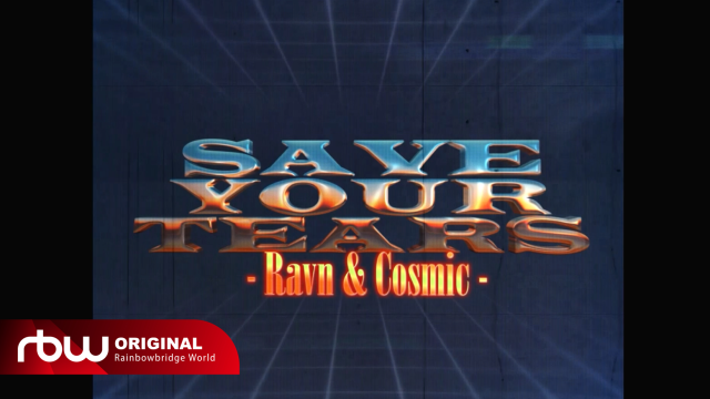 [RVFILMS] Save Your Tears (Remix) (Cover by RAVN, COSMIC GIRL)