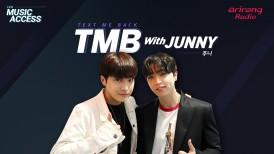 [Arirang Radio / Music Access] TMB(Text Me Back) with JUNNY(주니)